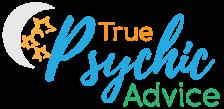 True Psychic Advice